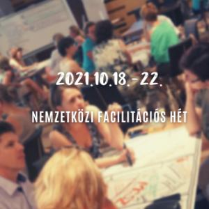 Megváltottad már a jegyed? 2021. október 18-22. Nemzetközi Facilitációs Hét