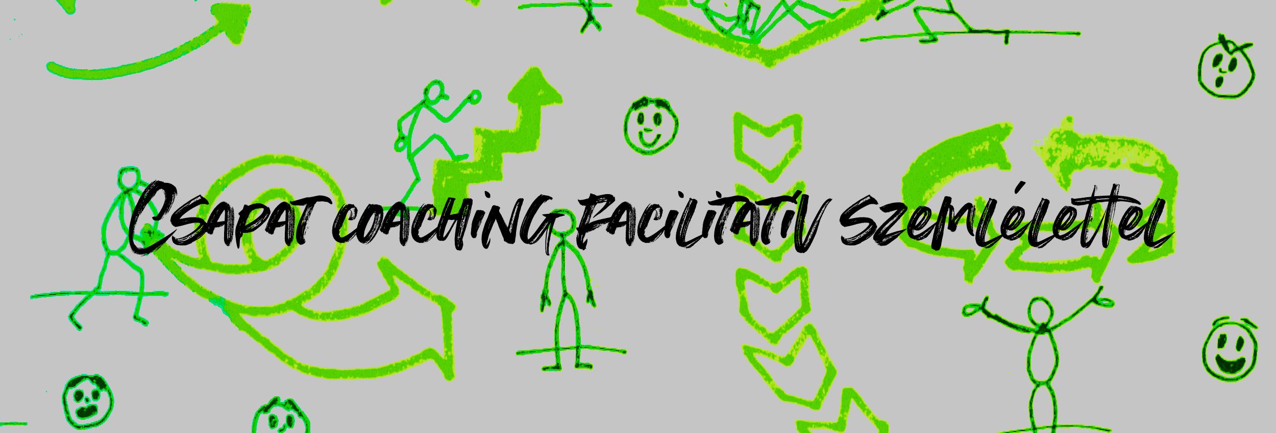 Csapat coaching facilitatív szemlélettel