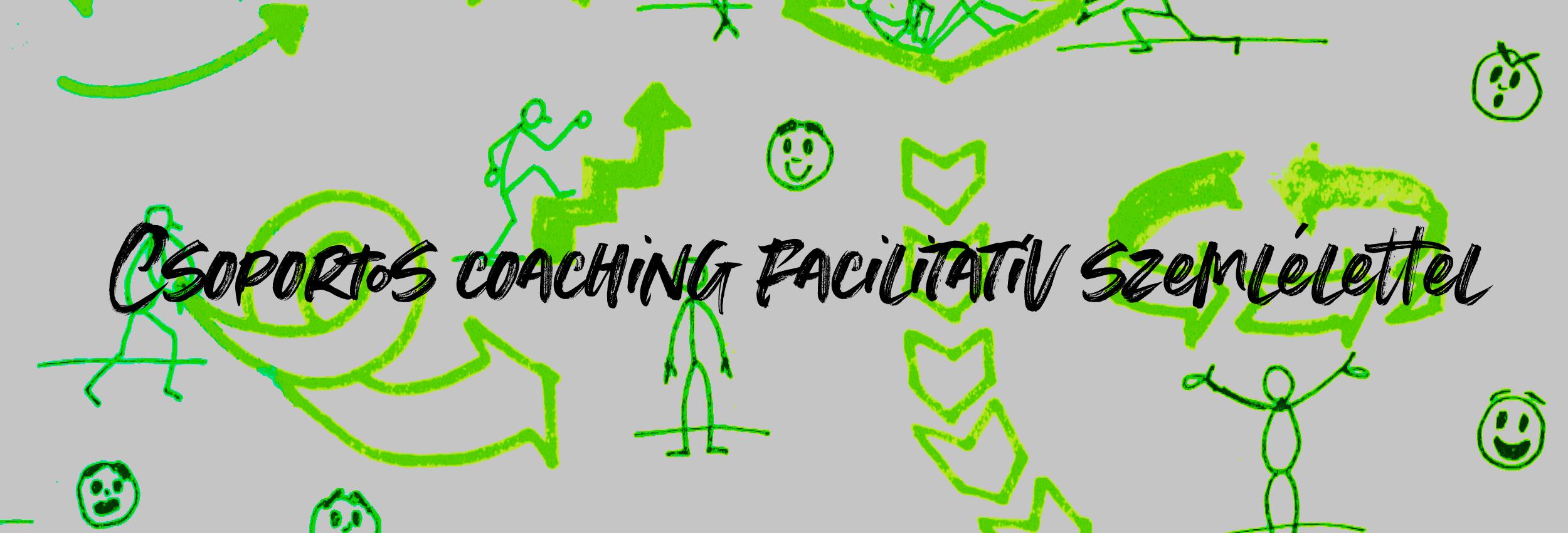 Csoportos coaching facilitatív szemlélettel