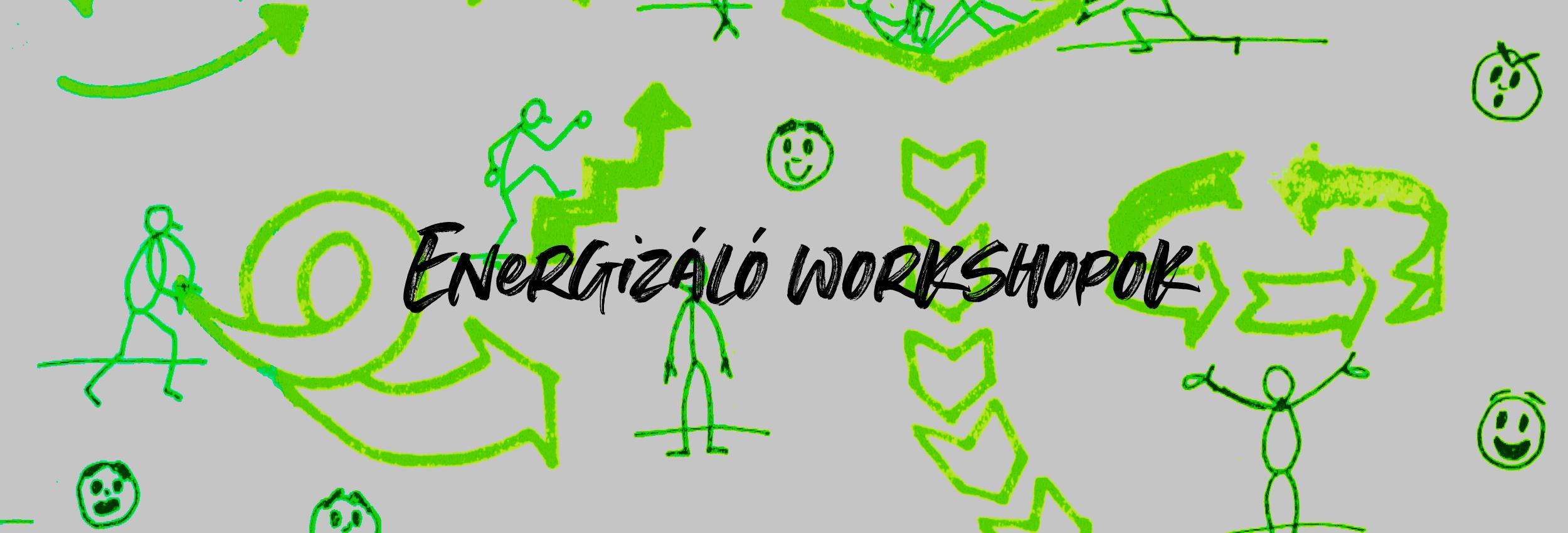 Energizáló workshopok